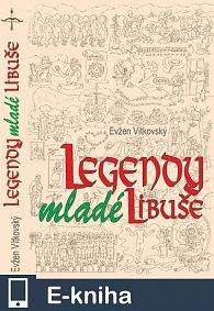 Legendy mladé Libuše (E-KNIHA)