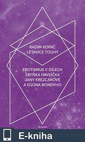 Létavice touhy / Erotismus v dílech Zbyňka Havlíčka, Jany Krejcarové a Egona Bondyho (E-KNIHA)