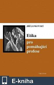 Etika pro pomáhající profese (E-KNIHA)
