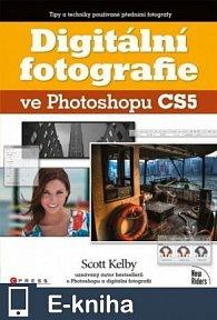 Digitální fotografie ve Photoshopu CS5 (E-KNIHA)