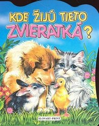 Kde žijú tieto zvieratká?