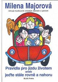 Pravidla pro jízdu životem aneb jeďte stále rovně a nahoru