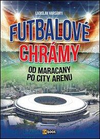 Futbalové chrámy od Maracany po City Arenu