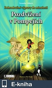 Dobrodružné výpravy do minulosti – Pozdvižení v Pompejích (E-KNIHA)