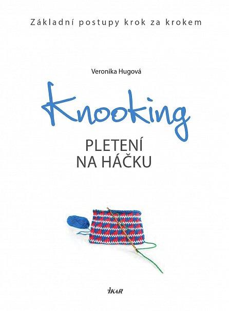 Náhled Knooking – pletení na háčku. Základní postupy krok za krokem