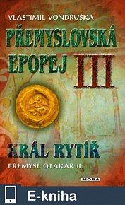 Přemyslovská epopej III (E-KNIHA)
