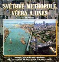 Světové metropole včera a dnes