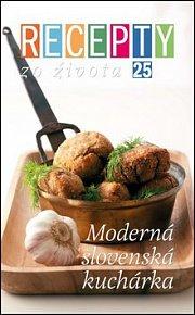 Recepty zo života 25 Moderná slovenská kuchyňa