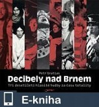 Decibely nad Brnem (E-KNIHA)