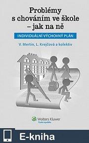 Problémy s chováním ve škole - jak na ně (Individuální výchovný plán) (E-KNIHA)
