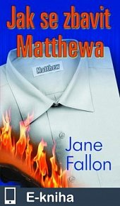 Jak se zbavit Matthewa (E-KNIHA)