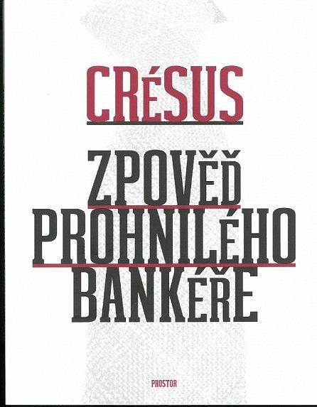 Náhled Zpověď prohnilého bankéře