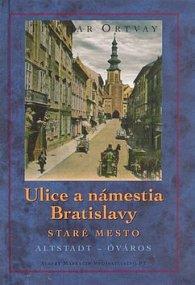 Ulice a námestia Bratislavy Staré Mesto