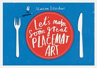Let's Make Some Great Placemat Art
