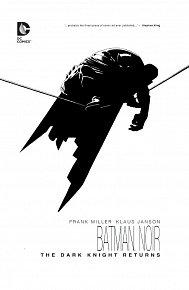 Batman Noir: The Dark Knight Returns