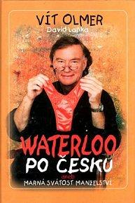 Waterloo po česku aneb marná svátost manželství