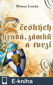 Z českých hradů, zámků a tvrzí (E-KNIHA)