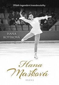 Hana Mašková - Příběh legendární krasobruslařky