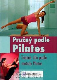 Pružný podle Pilates - Trénink těla podle metody Pilates