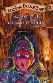 Akadémia drakobijcov 3 Školský výlet do jaskyne záhuby