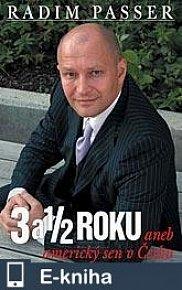 3 a 1/2 Roku - Aneb americký sen v česku (E-KNIHA)