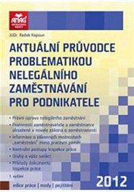 Aktuální průvodce problematikou nelegálního zaměstnávání pro podnikatele 2012