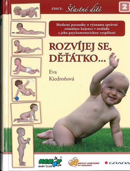 Náhled Rozvíjej se děťátko - Moderní poznatky o významu správné stimulace kojence v souladu s jeho psychomotorickou vyspělostí