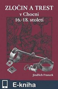 Zločin a trest v Chocni 16.–18. století (E-KNIHA)