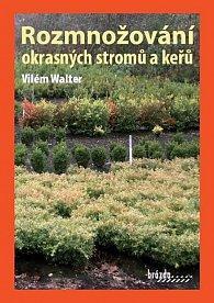 Rozmnožování okrasných stromů a keřů - 3. vydání