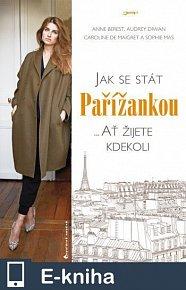 Jak se stát Pařížankou (E-KNIHA)