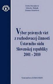 Výber právnych viet z rozhodovacej činnosti Ústavneho súdu Slovenskej republiky