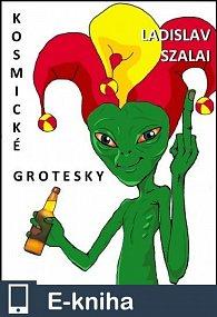 Kosmické grotesky (E-KNIHA)
