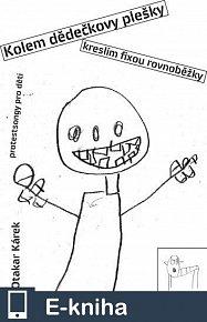Kolem dědečkovy plešky kreslím fixou rovnoběžky. Protestsongy pro děti (E-KNIHA)