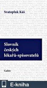 Slovník českých lékařů-spisovatelů (E-KNIHA)