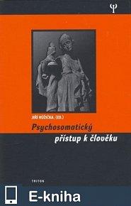 Psychosomatický přístup k člověku (E-KNIHA)