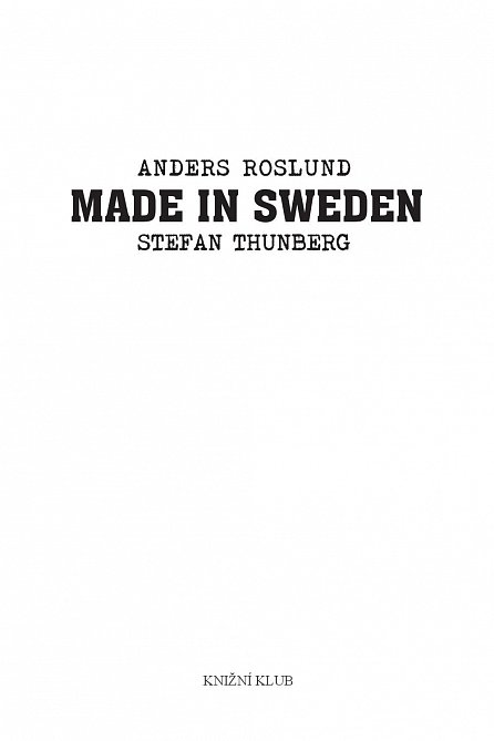 Náhled Made in Sweden - Příběh nejvynalézavějšího a zároveň nejbezohlednějšího gangu, jaký kdy Švédsko zažilo. ..