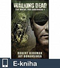 The Walking Dead-Pád Guvernéra 1 (E-KNIHA)