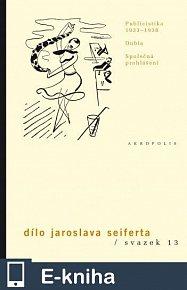 Dílo, sv. 13 Publicistika (1933–1938) (E-KNIHA)