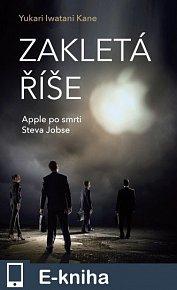 Zakletá říše - Apple po smrti Steva Jobse (E-KNIHA)