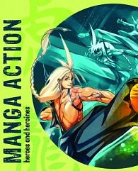 Manga Action Heroes and Heroines