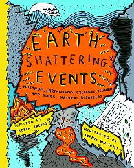 Earth-Shattering Events - The science behind natural disasters.