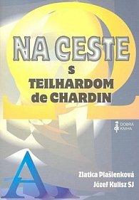 Na ceste s Teilhardom de Chardin