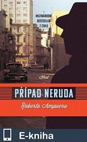 Případ Neruda (E-KNIHA)