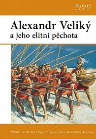Alexander Veliký a jeho elitní pěchota