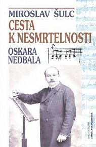 Cesta k nesmrtelnosti Oskara Nedbala