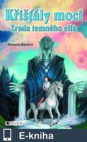 Křišťály moci – Zrada temného elfa (E-KNIHA)