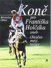 Koně pro Františka Holčáka