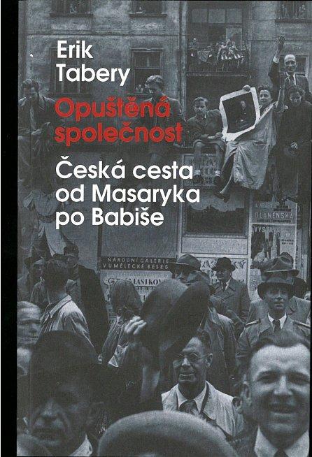 Náhled Opuštěná společnost - Česká cesta od Masaryka po Babiše