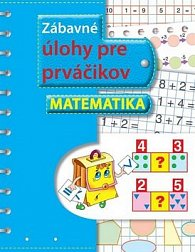 Zábavné úlohy pre prváčikov Matematika