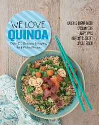 We Love Quinoa: Handpicked Recipes from the Experts